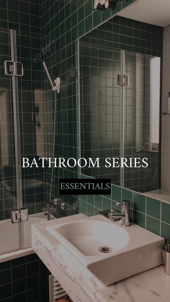 Bathroom Series: essentials